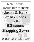 Ron Checkel would like to thank Jason & Kelly of AG Foods
